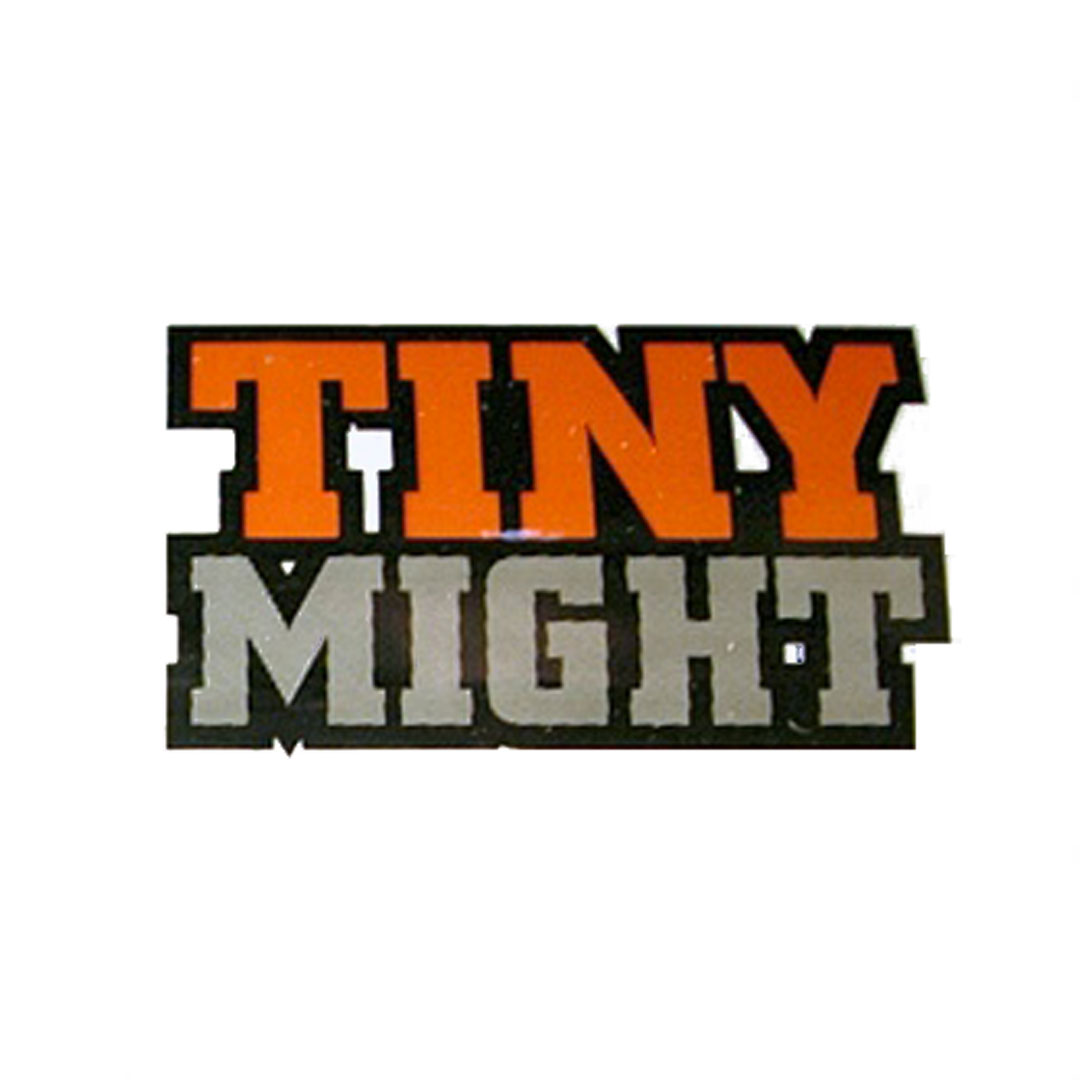 Tiny Might